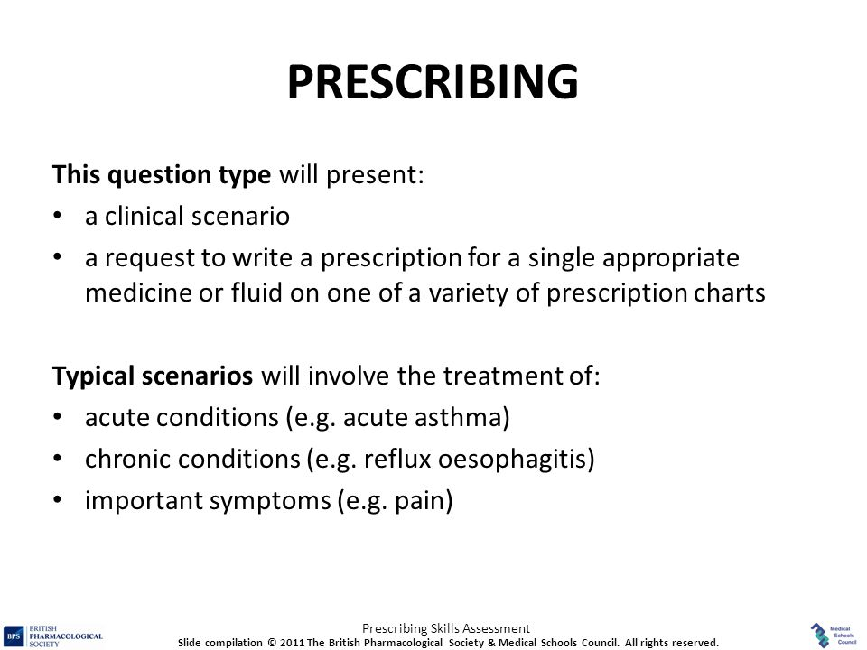 PRESCRIBING This question type will present: a clinical scenario
