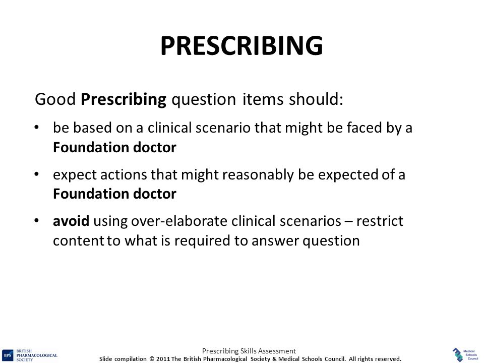 PRESCRIBING Good Prescribing question items should: