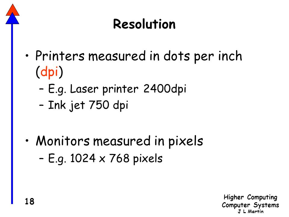 Printers measured in dots per inch (dpi)