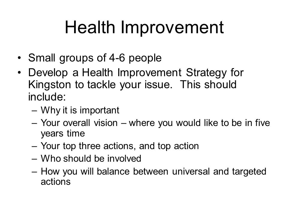 Health Improvement Small groups of 4-6 people
