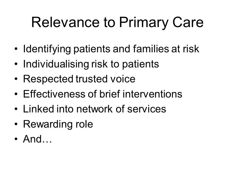 Relevance to Primary Care