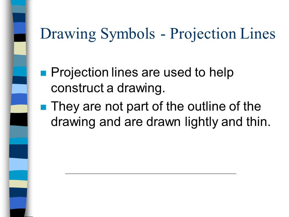 Drawing Symbols - Projection Lines