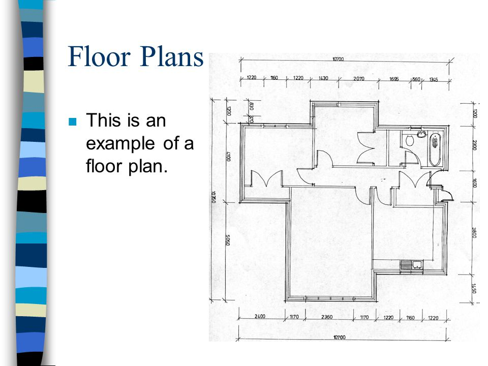 Floor Plans This is an example of a floor plan.