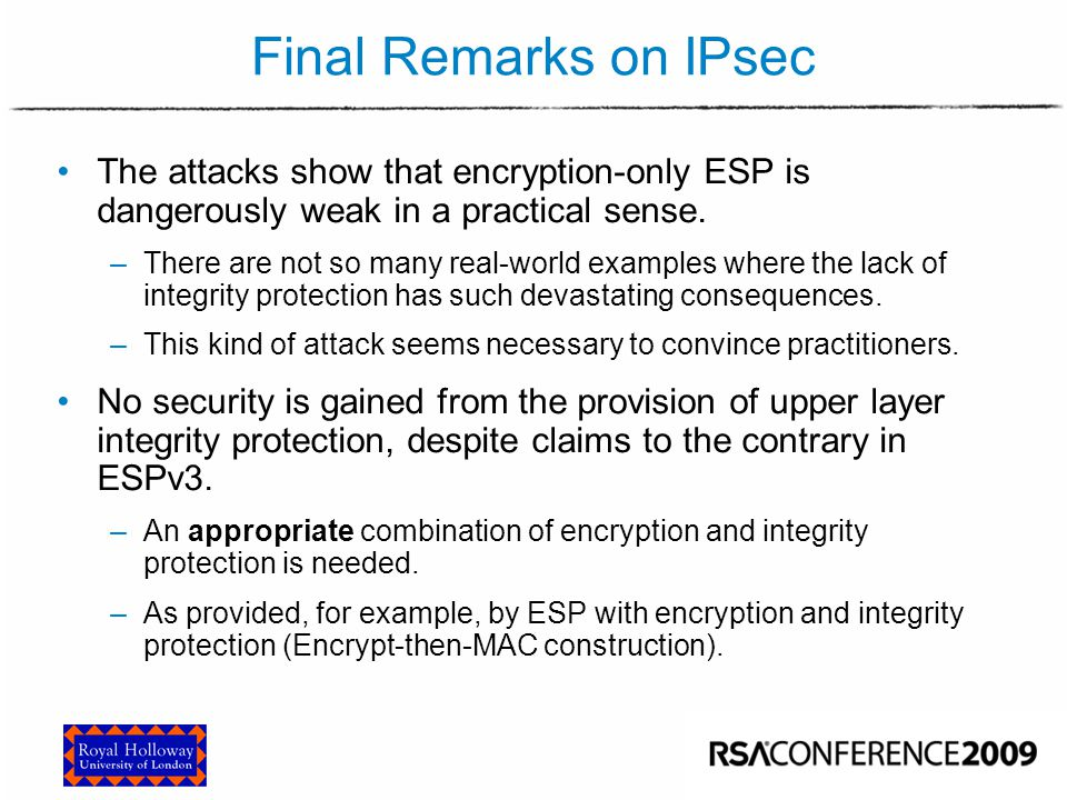 Final Remarks on IPsec We cannot view cryptography in isolation.