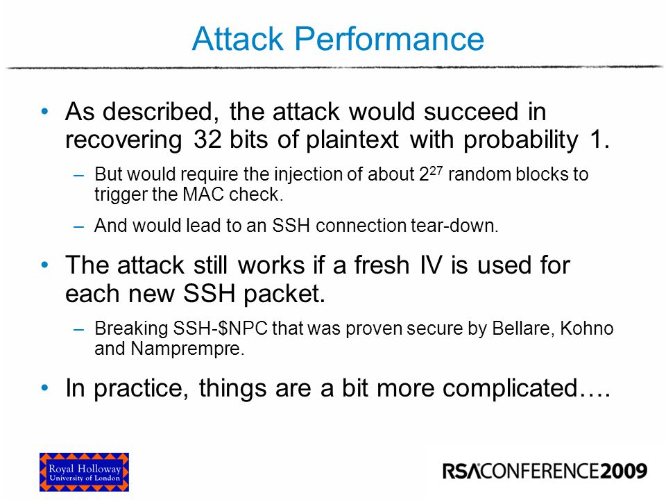 Attacking OpenSSH OpenSSH is the most popular implementation of the SSH RFCs. Open-source, distributed as part of OpenBSD.