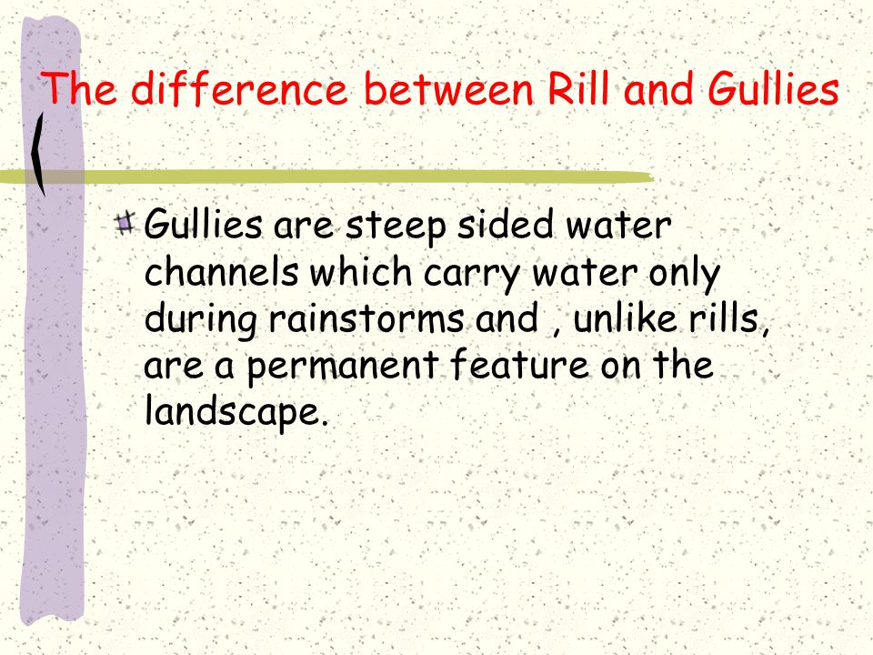 The difference between Rill and Gullies