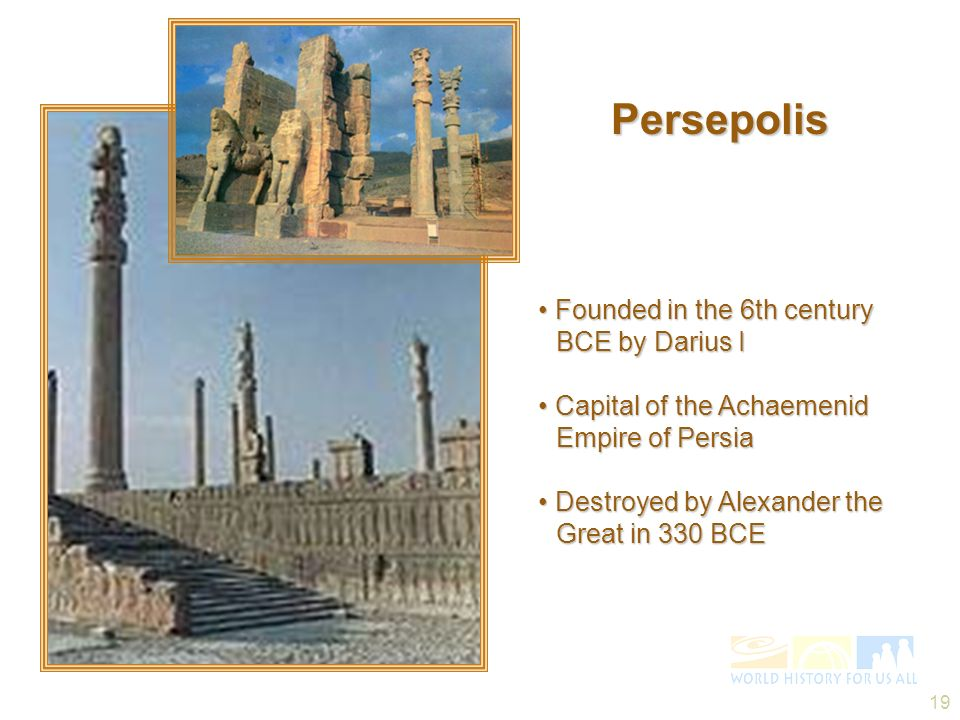 Persepolis • Founded in the 6th century BCE by Darius I