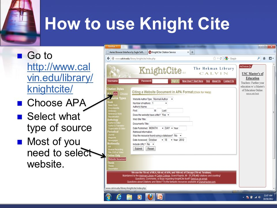 How to use Knight Cite Go to http://www.calvin.edu/library/knightcite/
