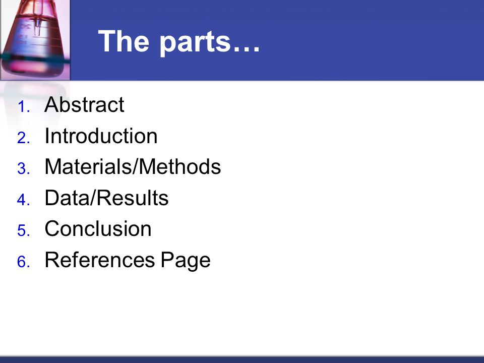 The parts… Abstract Introduction Materials/Methods Data/Results