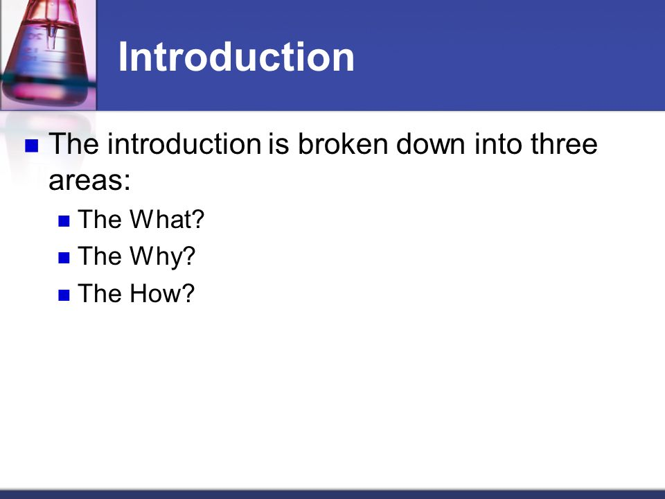Introduction The introduction is broken down into three areas: