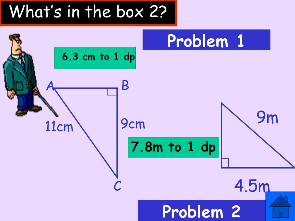 What's in the box 2 Problem 1 9m 4.5m Problem 2 A B 9cm 11cm