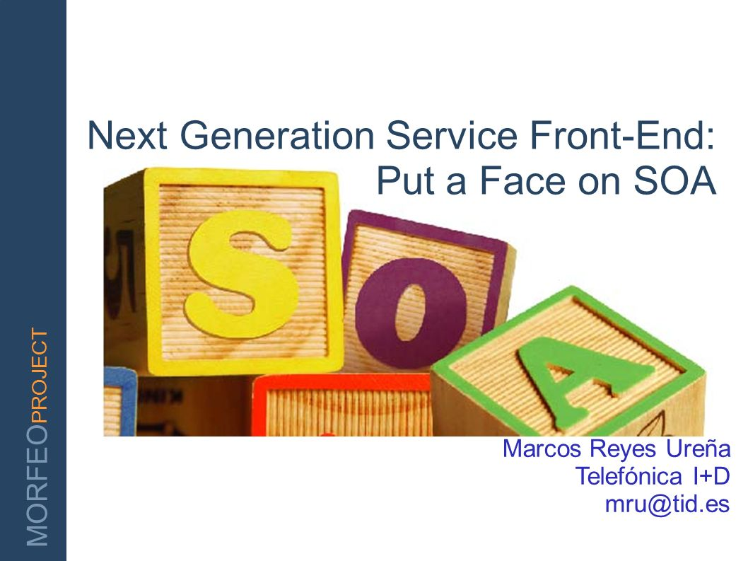 Next Generation Service Front-End: Put a Face on SOA