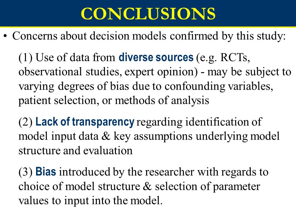 CONCLUSIONS Concerns about decision models confirmed by this study: