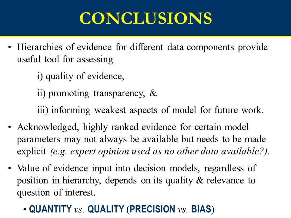 CONCLUSIONS Hierarchies of evidence for different data components provide useful tool for assessing.