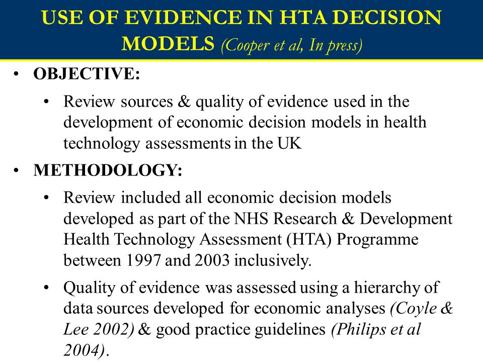 USE OF EVIDENCE IN HTA DECISION MODELS (Cooper et al, In press)