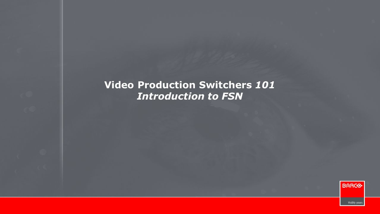 Video Production Switchers 101 Introduction to FSN