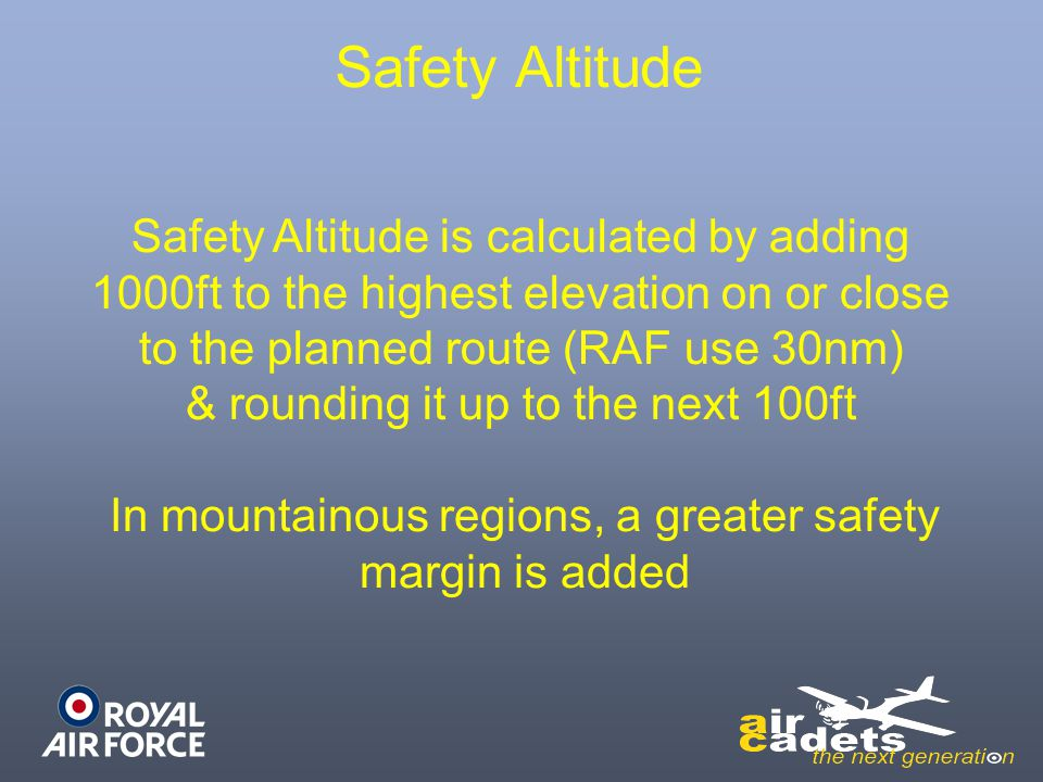 In mountainous regions, a greater safety margin is added