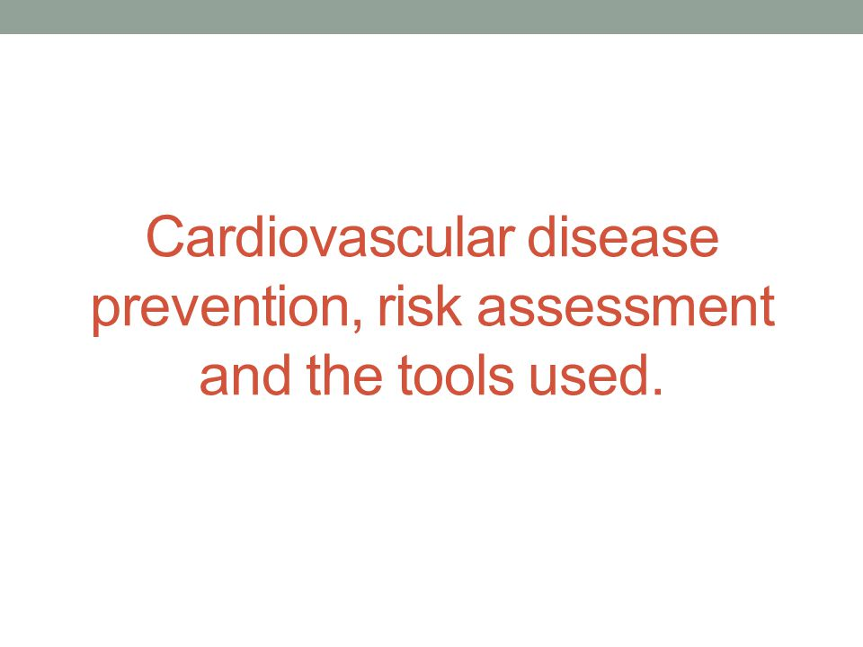 Screening & Prevention of Cardiovascular Disease - ppt download