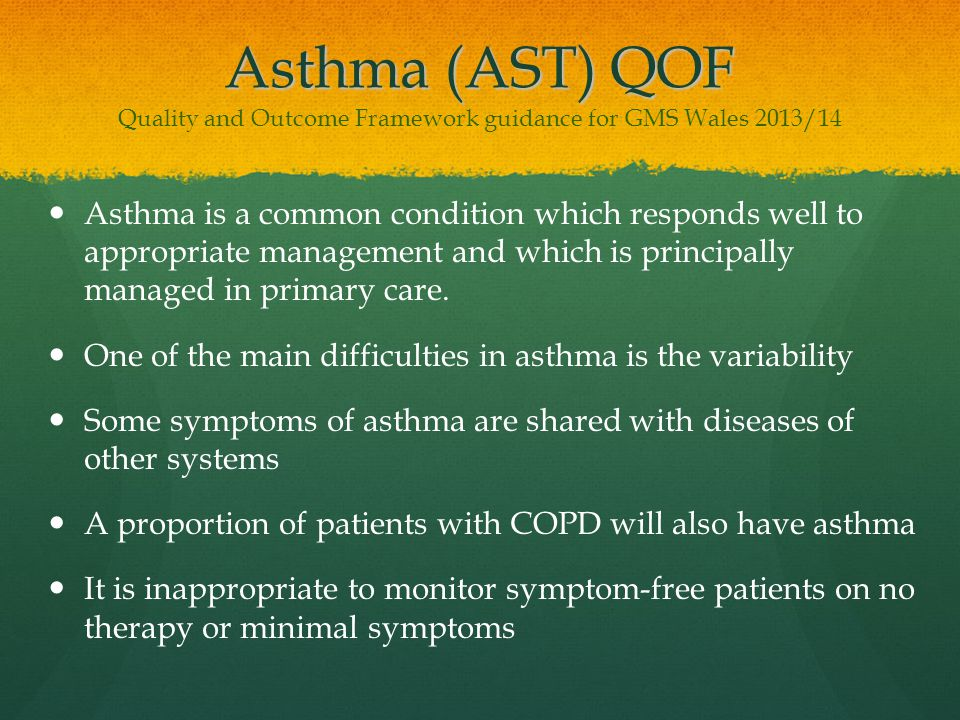 Asthma (AST) QOF Quality and Outcome Framework guidance for GMS Wales 2013/14