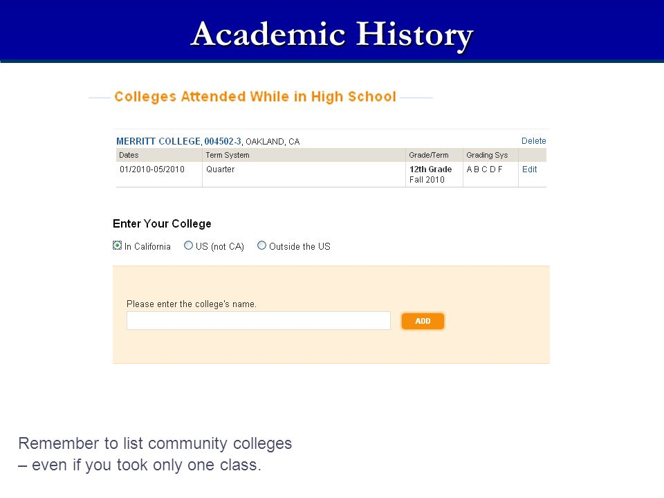 Academic History Remember to list community colleges
