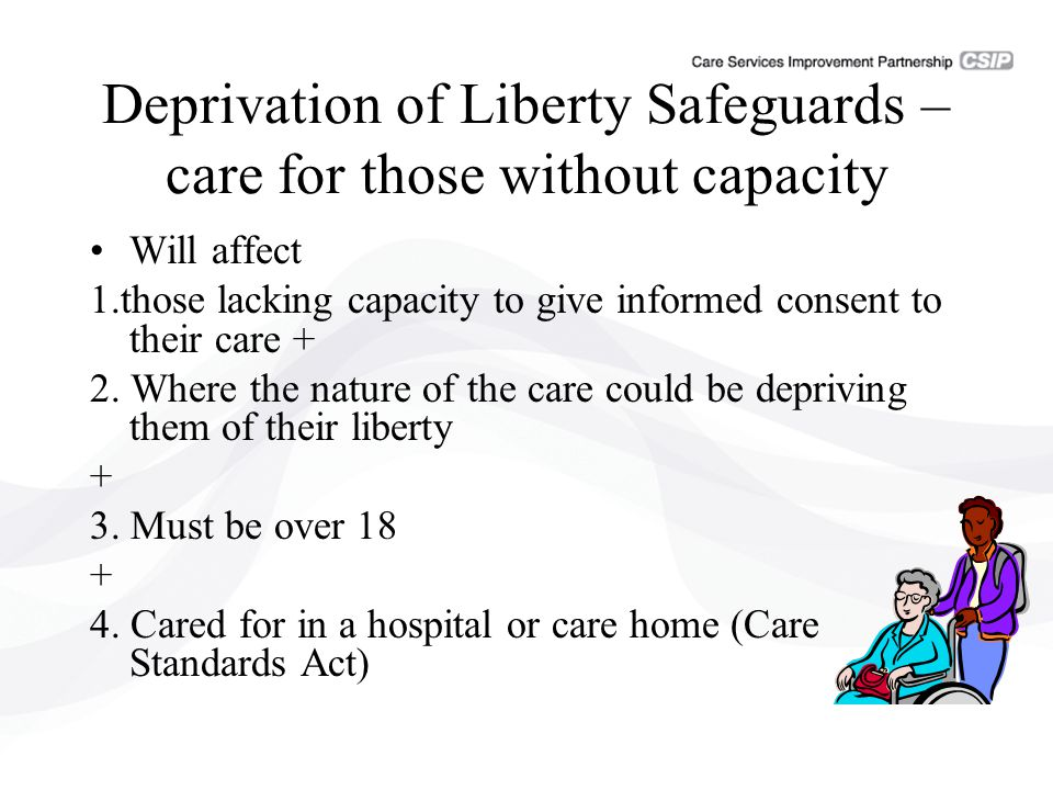 Deprivation of Liberty Safeguards – care for those without capacity