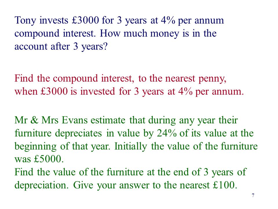 Tony invests £3000 for 3 years at 4% per annum compound interest