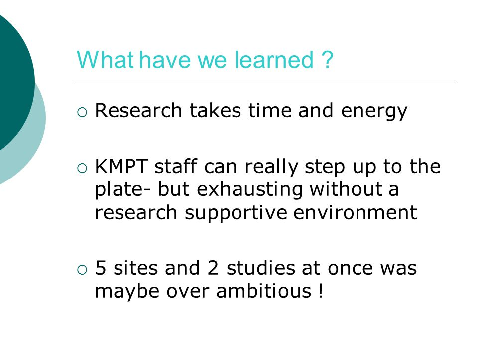 What have we learned Research takes time and energy