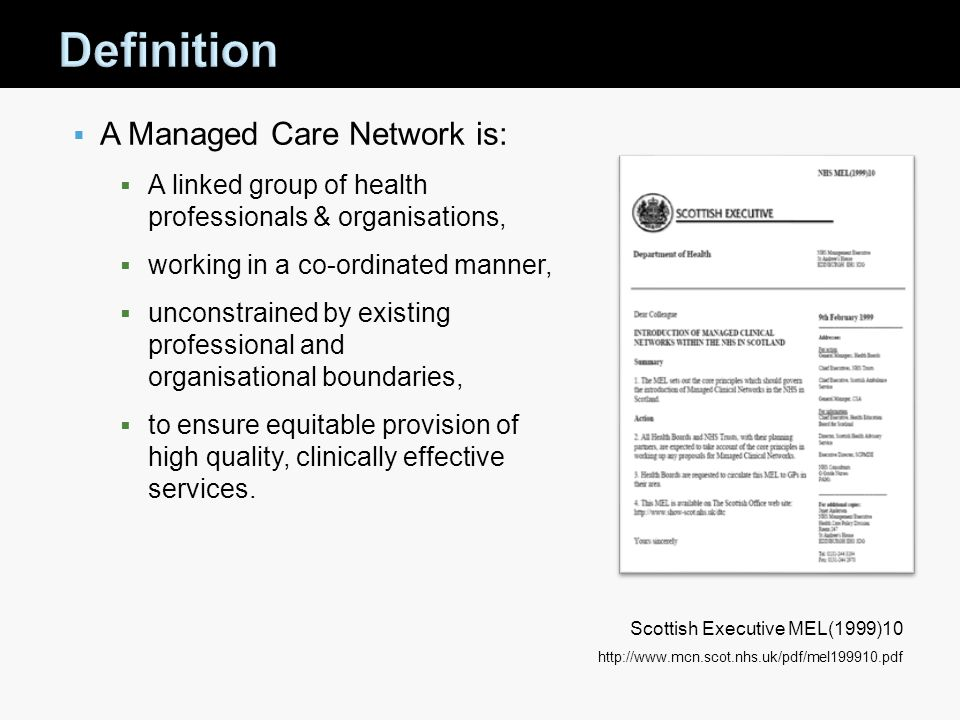 Definition A Managed Care Network is: