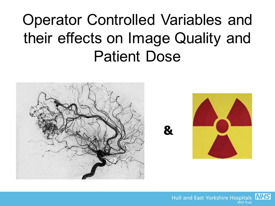 Operator Controlled Variables and their effects on Image Quality and Patient Dose
