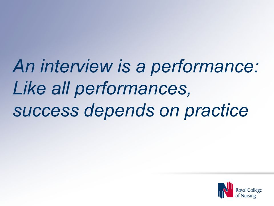 An interview is a performance: