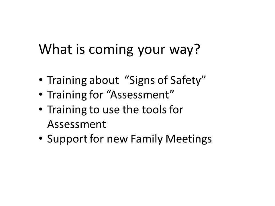 What is coming your way Training about Signs of Safety