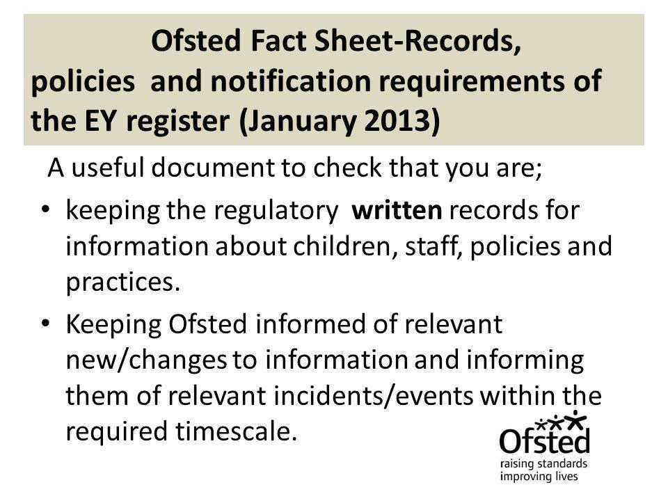 Ofsted Fact Sheet-Records, policies and notification requirements of the EY register (January 2013)