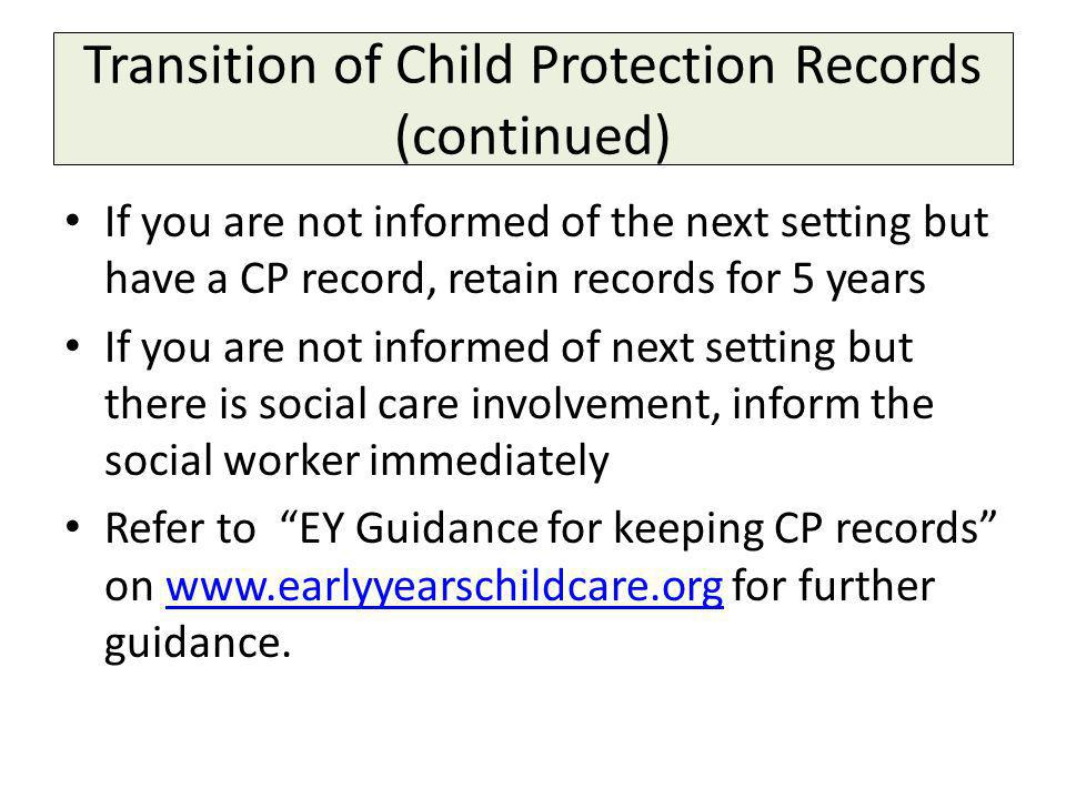 Transition of Child Protection Records (continued)