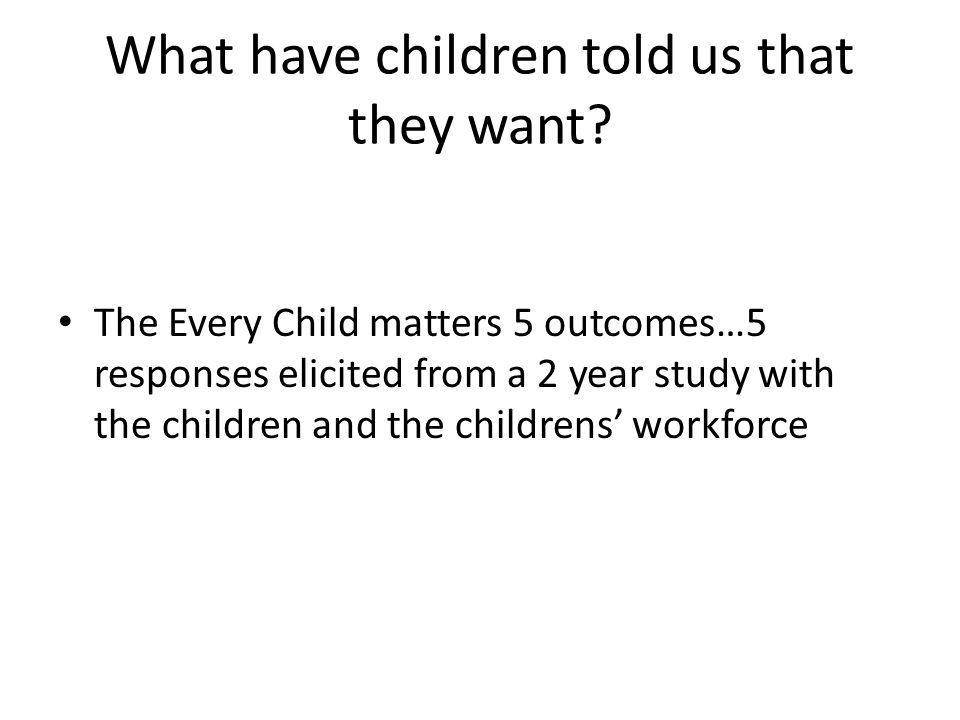 What have children told us that they want