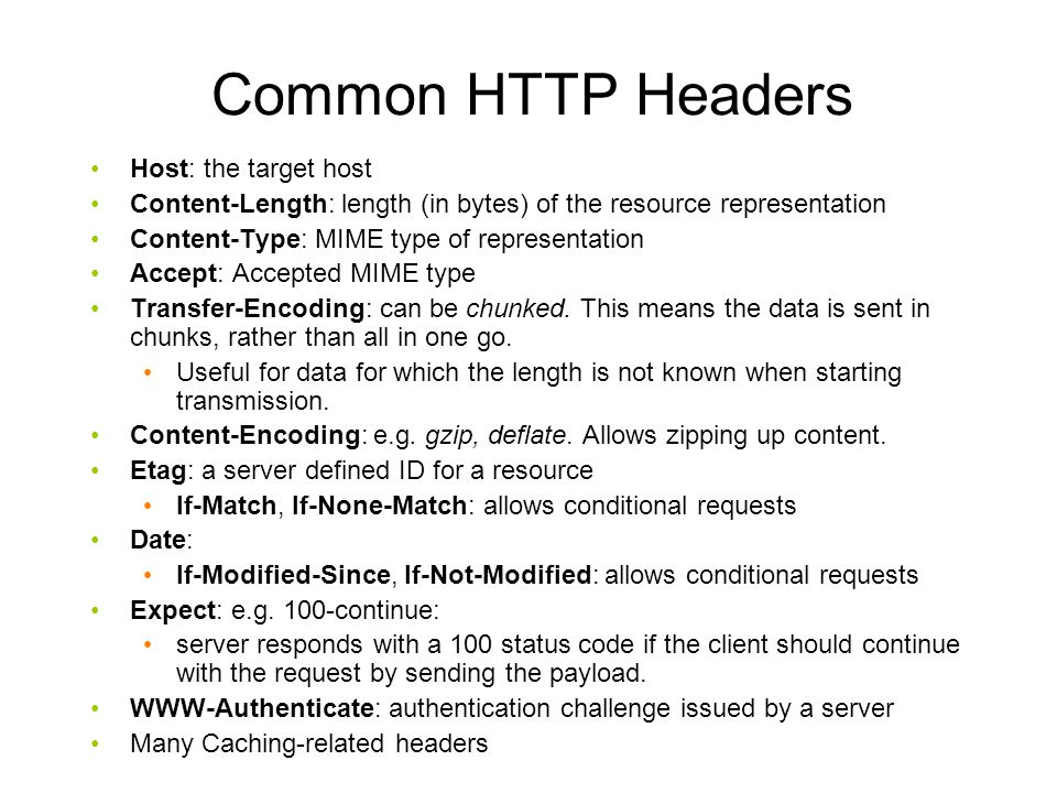 Common HTTP Headers Host: the target host