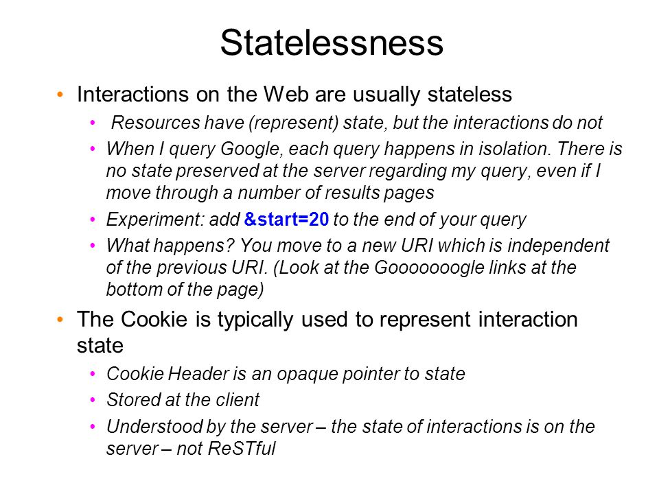 Statelessness Interactions on the Web are usually stateless