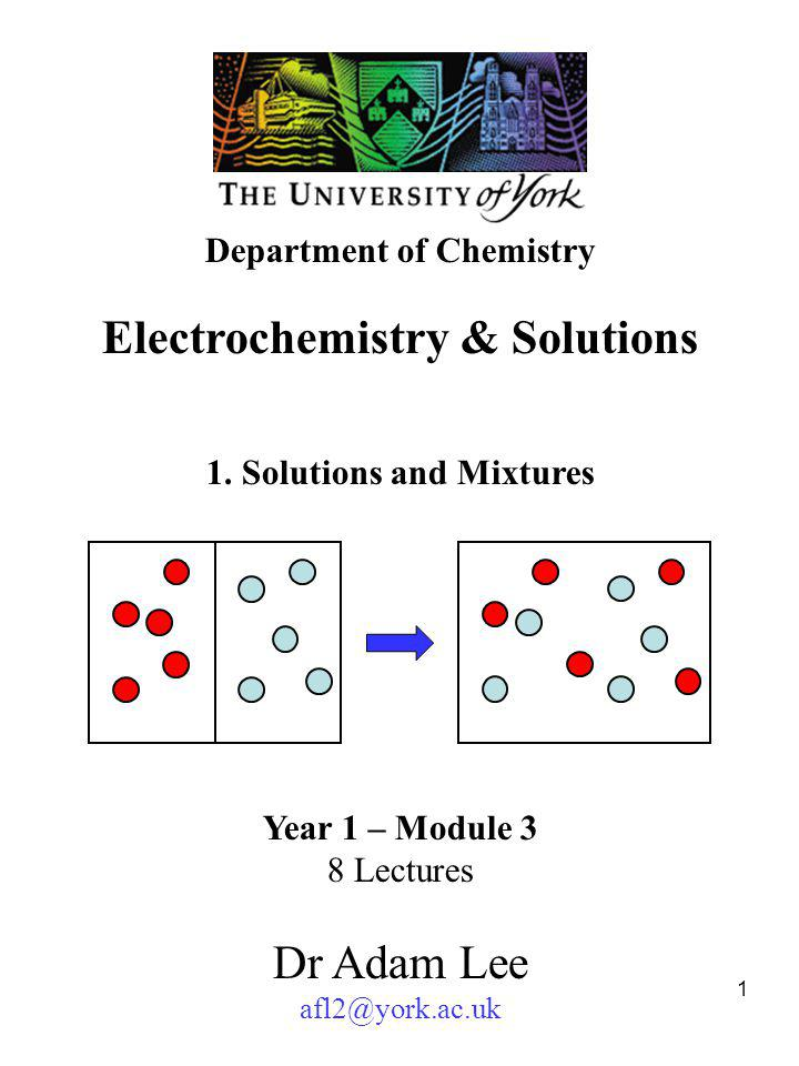 Electrochemistry & Solutions 1. Solutions and Mixtures