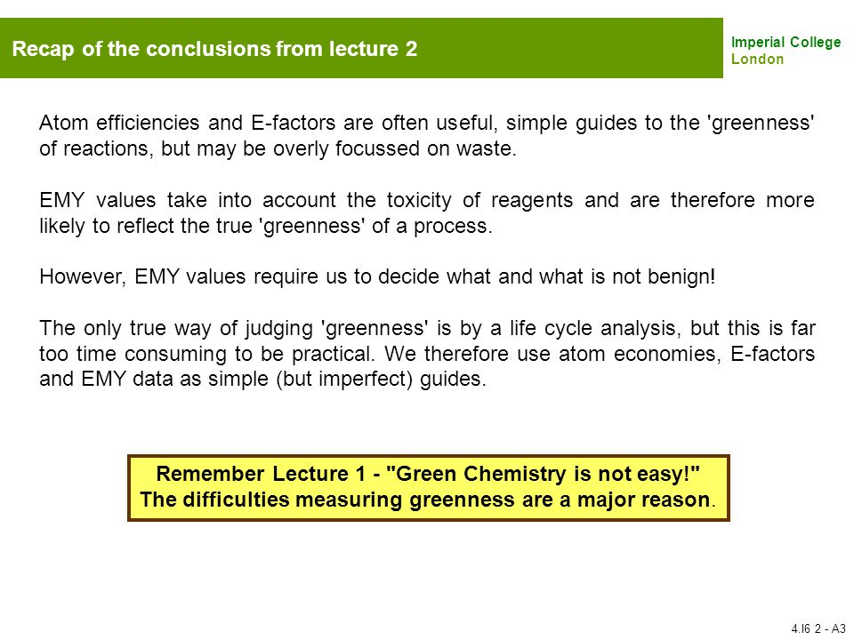 Remember Lecture 1 - Green Chemistry is not easy!