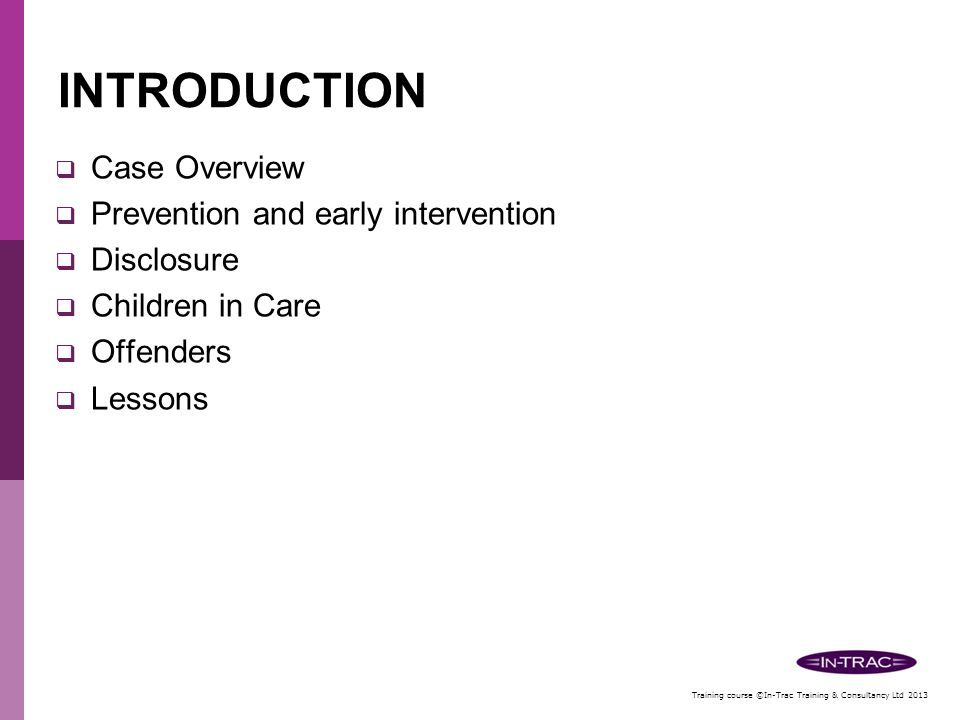 INTRODUCTION Case Overview Prevention and early intervention