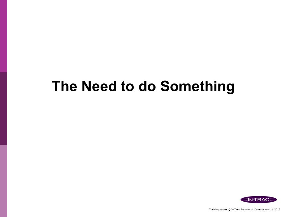 The Need to do Something