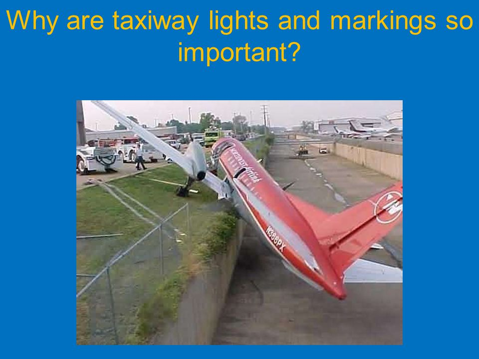 Why are taxiway lights and markings so important