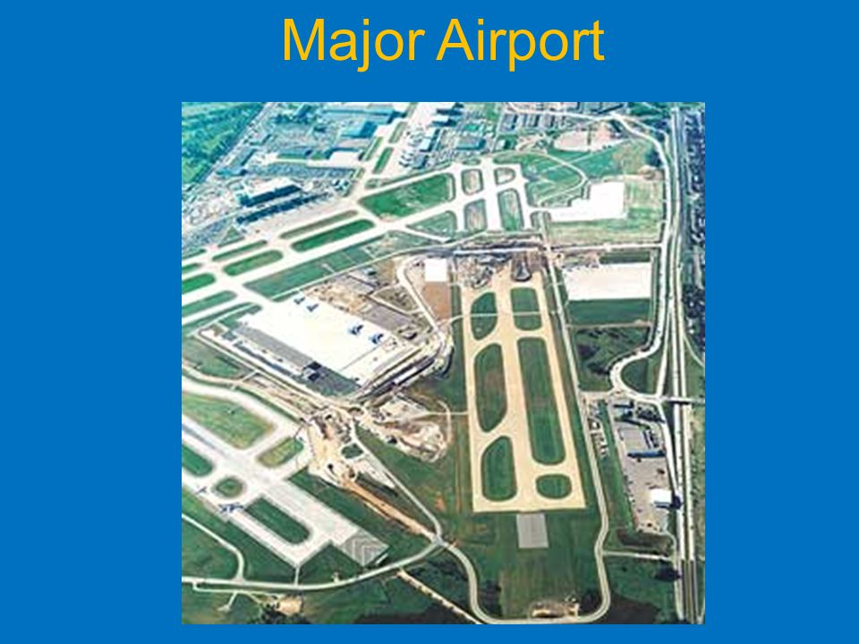 Major Airport Major airports may have multiple runways with often airliners taking off and landing simultaneously (on adjacent different runways).