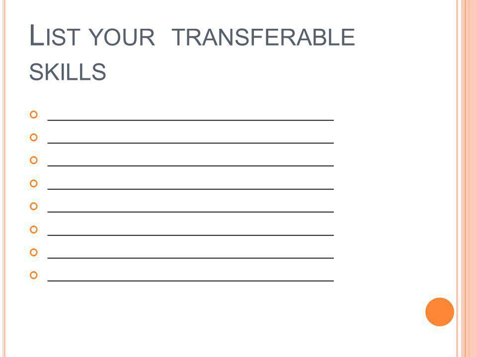 List your transferable skills