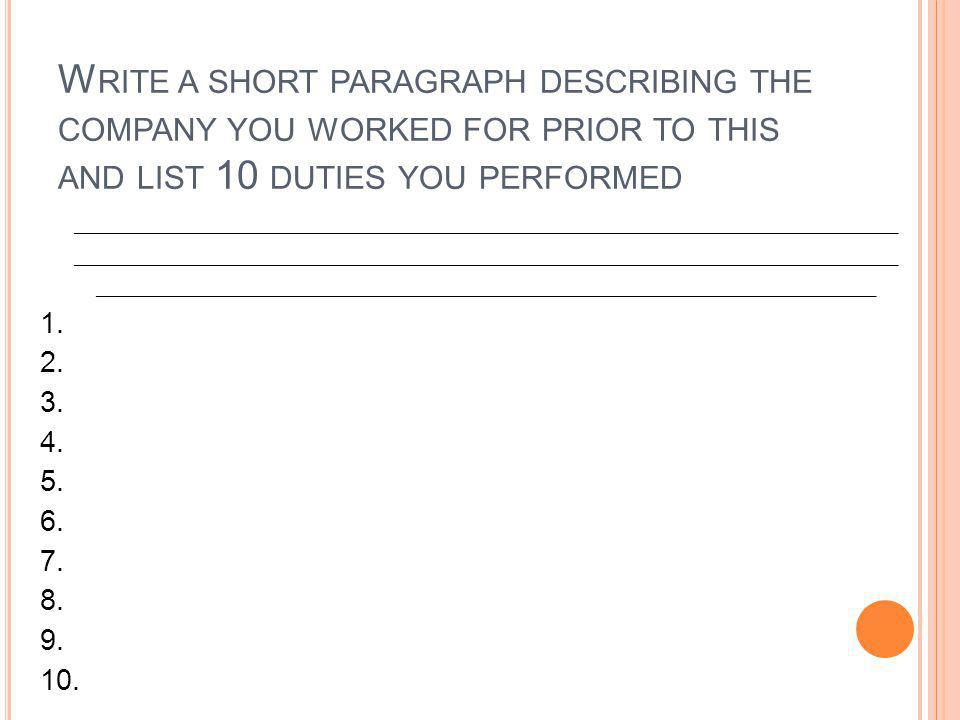 Write a short paragraph describing the company you worked for prior to this and list 10 duties you performed