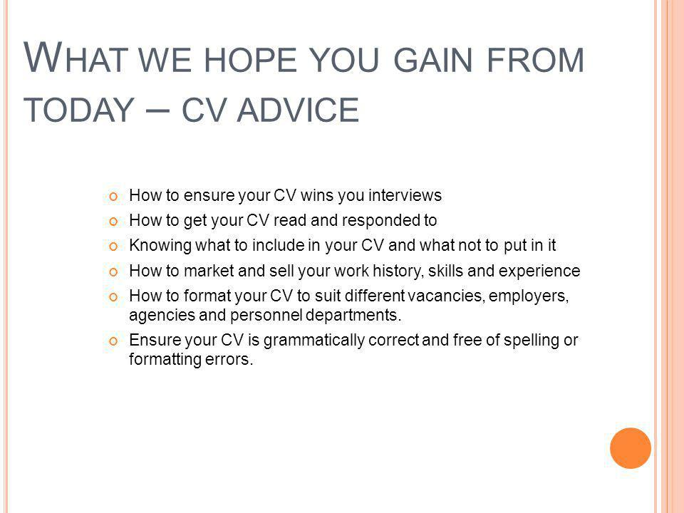 What we hope you gain from today – cv advice