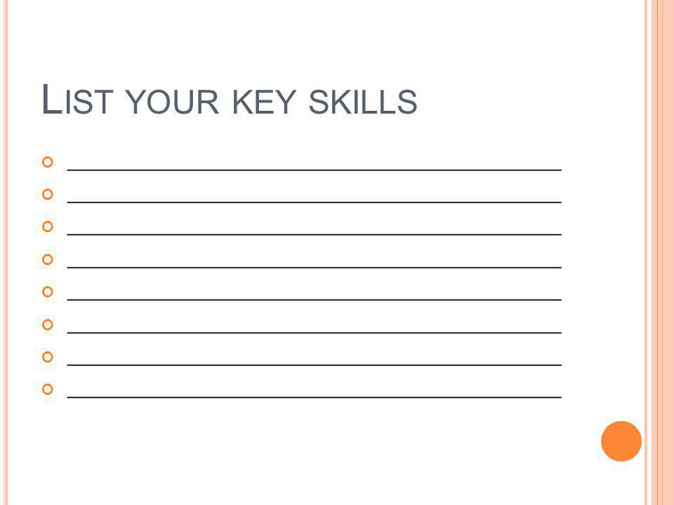 List your key skills ____________________________________________