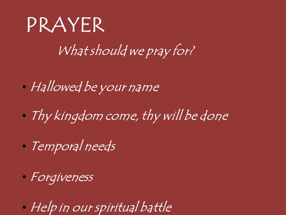 PRAYER What should we pray for Hallowed be your name