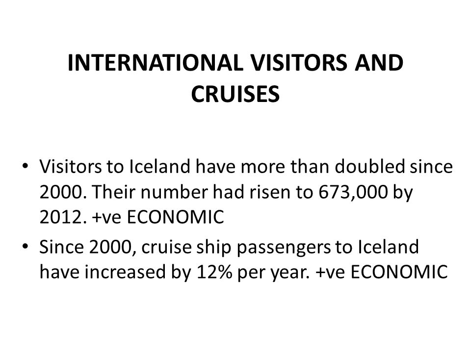 INTERNATIONAL VISITORS AND CRUISES