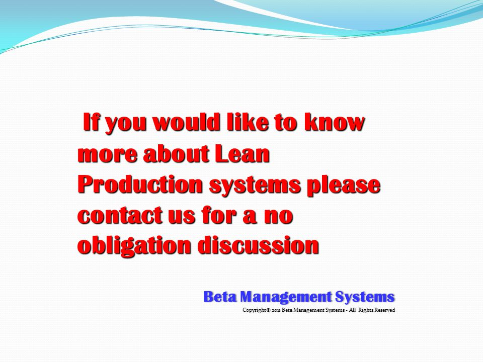 If you would like to know more about Lean Production systems please contact us for a no obligation discussion