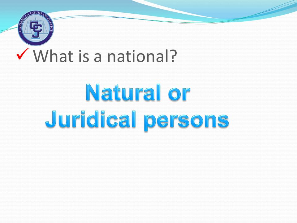Natural or Juridical persons